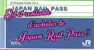 Est-il rentable d'acheter le Japan Rail Pass (JR PASS) pour voyager au Japon ?
